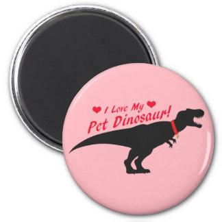 I Love My Pet Dinosaur 2 Inch Round Magnet