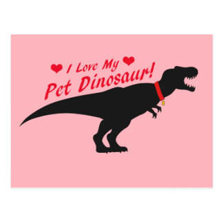 I Love My Pet Dinosaur Postcard
