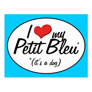 I Love My Petit Bleu (It's a Dog) Postcard