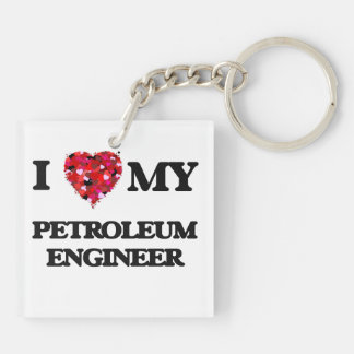 I love my Petroleum Engineer Double-Sided Square Acrylic Keychain
