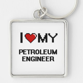 I love my Petroleum Engineer Silver-Colored Square Keychain