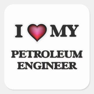 I love my Petroleum Engineer Square Sticker