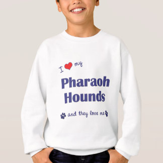 I Love My Pharaoh Hounds (Multiple Dogs) Sweatshirt