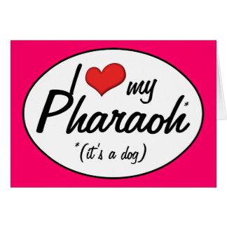 I Love My Pharaoh (It's a Dog) Card