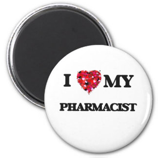 I love my Pharmacist 2 Inch Round Magnet