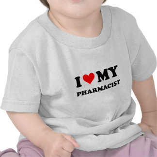 I Love My Pharmacist Tshirt