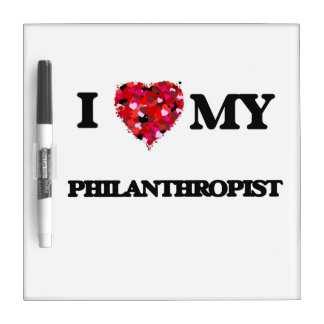I love my Philanthropist Dry Erase Whiteboard