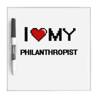 I love my Philanthropist Dry Erase Board