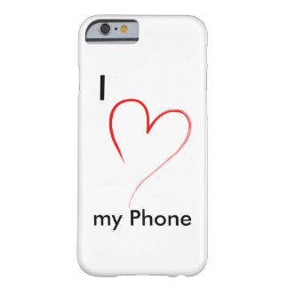 I love my phone barely there iPhone 6 case
