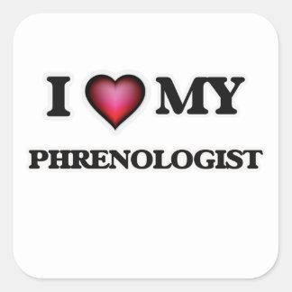 I love my Phrenologist Square Sticker