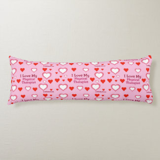 I Love My Physical Therapist - Hearts Body Pillow