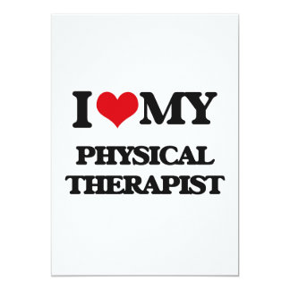 I love my Physical Therapist 5x7 Paper Invitation Card