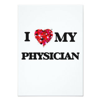 I love my Physician 5x7 Paper Invitation Card