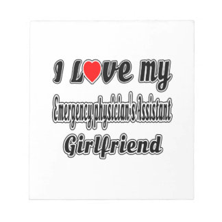 I Love My physician's Assistant Girlfriend Memo Pad