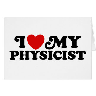 I Love My Physicist Greeting Cards