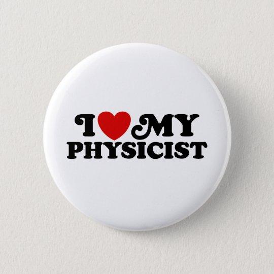 I Love My Physicist Pinback Button