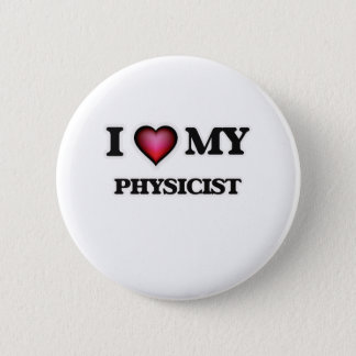 I love my Physicist Pinback Button