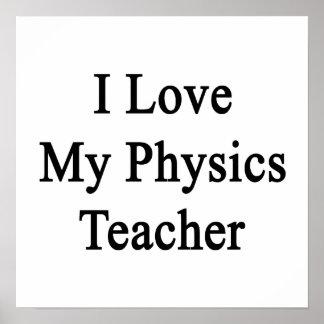 I Love My Physics Teacher Posters