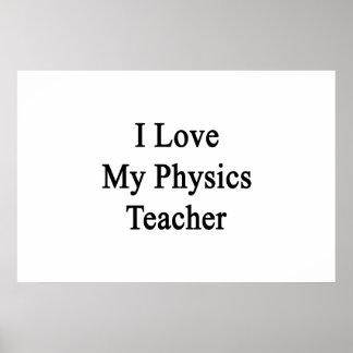 I Love My Physics Teacher Print