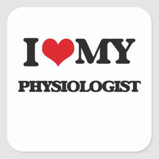 I love my Physiologist Square Sticker