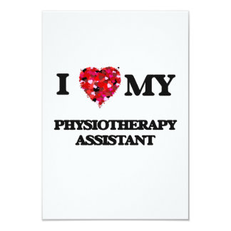 I love my Physiotherapy Assistant 3.5x5 Paper Invitation Card
