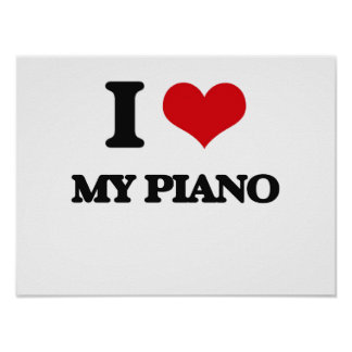 I Love My Piano Posters
