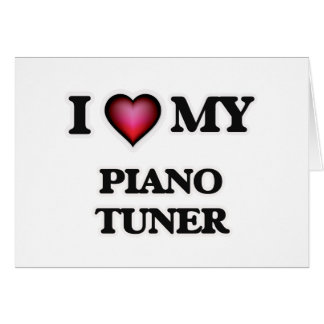 I love my Piano Tuner Card