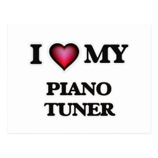 I love my Piano Tuner Postcard