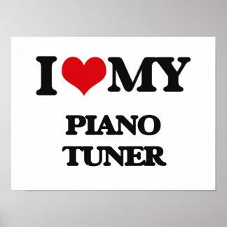I love my Piano Tuner Print