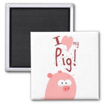 I LOVE MY PIG MAGNET