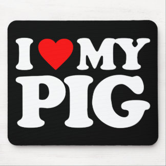 I LOVE MY PIG MOUSEPAD
