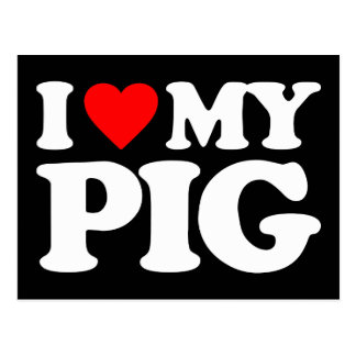 I LOVE MY PIG POSTCARD