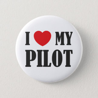 I love My Pilot Pinback Button