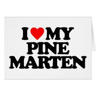 I LOVE MY PINE MARTEN CARD