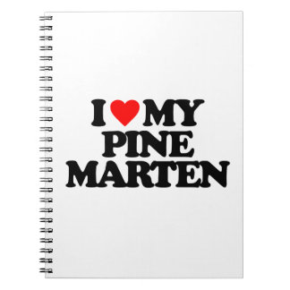 I LOVE MY PINE MARTEN SPIRAL NOTE BOOKS