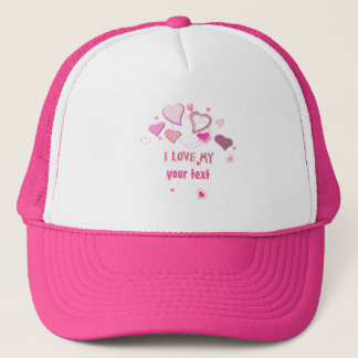 I Love my ... Pink Lovehearts Design Template Trucker Hat