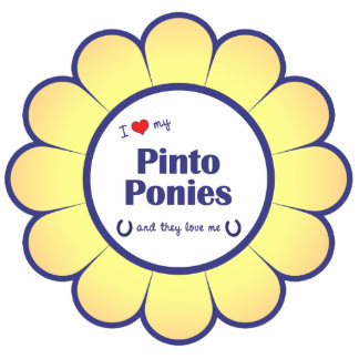 I Love My Pinto Ponies (Multiple Ponies) Cutout