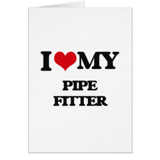 I love my Pipe Fitter Card