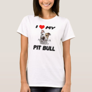 I LOVE MY PIT BULL - ADD YOUR OWN PHOTO - T-SHIRT