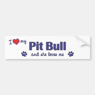 I Love My Pit Bull (Female Dog) Car Bumper Sticker