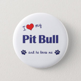 I Love My Pit Bull (Male Dog) Button