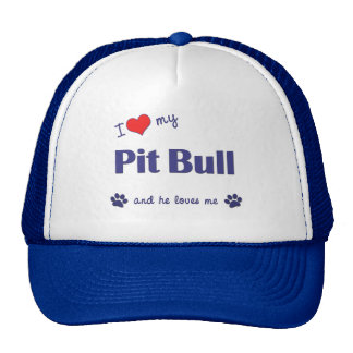 I Love My Pit Bull (Male Dog) Trucker Hat