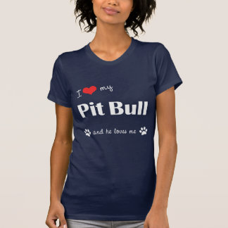 I Love My Pit Bull (Male Dog) T Shirt