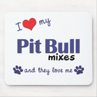 I Love My Pit Bull Mixes (Multiple Dogs) Mouse Pad