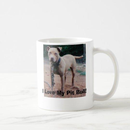 I Love My Pit Bull! Mug