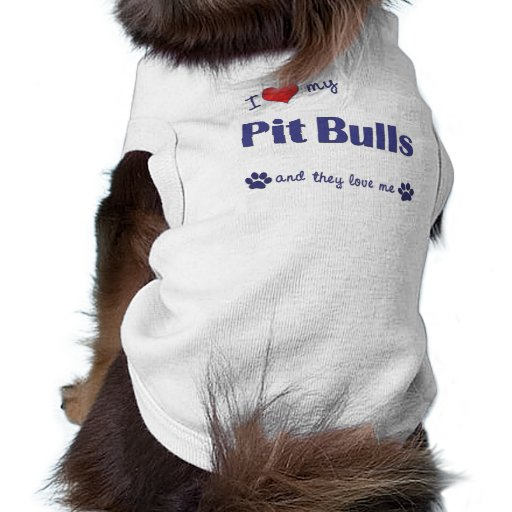 I Love My Pit Bulls (Multiple Dogs) Dog Clothes