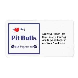 I Love My Pit Bulls (Multiple Dogs) Label