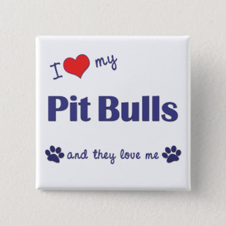 I Love My Pit Bulls (Multiple Dogs) Pinback Button