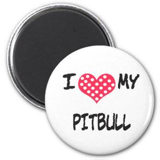 I love my Pitbull 2 Inch Round Magnet