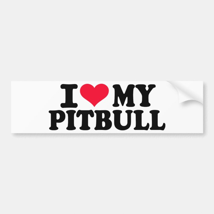 I love my Pitbull Bumper Sticker